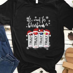 Original All I Want For Christmas Is Truly Beer Merry Christmas shirt