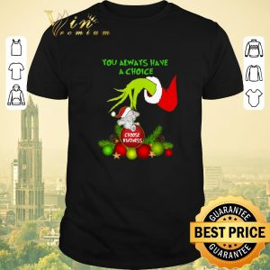 Original Grinch you always have a choice choose kindness elephant shirt