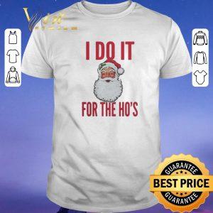 Original Santa I do it for the ho's Christmas shirt sweater