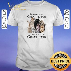 Premium Behind every great person are a lot of great cats shirt sweater