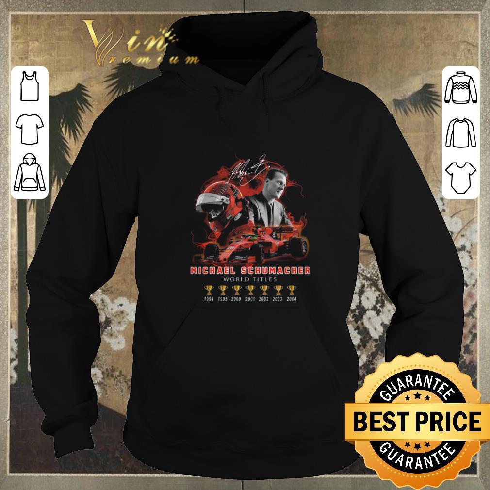 Premium Signature Michael Schumacher 7 cup world titles shirt sweater 4 - Premium Signature Michael Schumacher 7 cup world titles shirt sweater