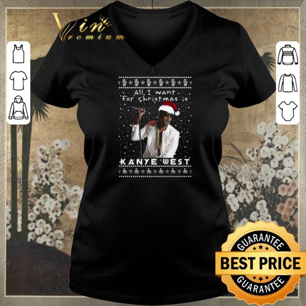 Pretty All i want for Christmas is Kanye West Rapper shirt sweater