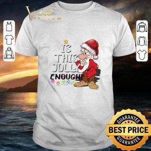 Pretty Grumpy Santa Is This Jolly Enough Ugly Christmas shirt