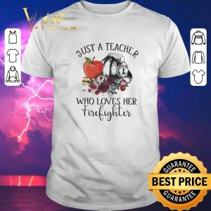 Pretty Just a teacher who loves her firefighter flower shirt sweater