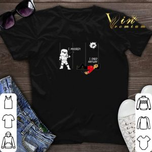Stormtrooper i missed i died anyway Star Wars Star Trek shirt sweater