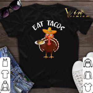 Thanksgiving Turkey Eat Tacos Mexican Sombrero shirt