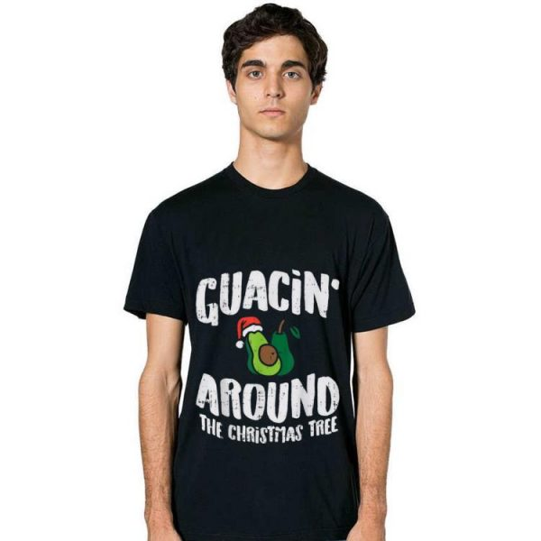 Top Guacin Around The Christmas Tree Funny Mexican Navidad Gift shirt