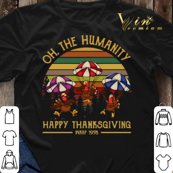 Vintage Turkey oh the humanity happy thanksgiving wkrp 1978 shirt
