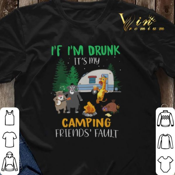 Animal If i'm drunk it's my camping friends fault shirt sweater