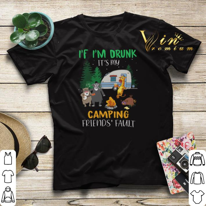 Animal If i m drunk it s my camping friends fault shirt sweater 4 - Animal If i'm drunk it's my camping friends fault shirt sweater