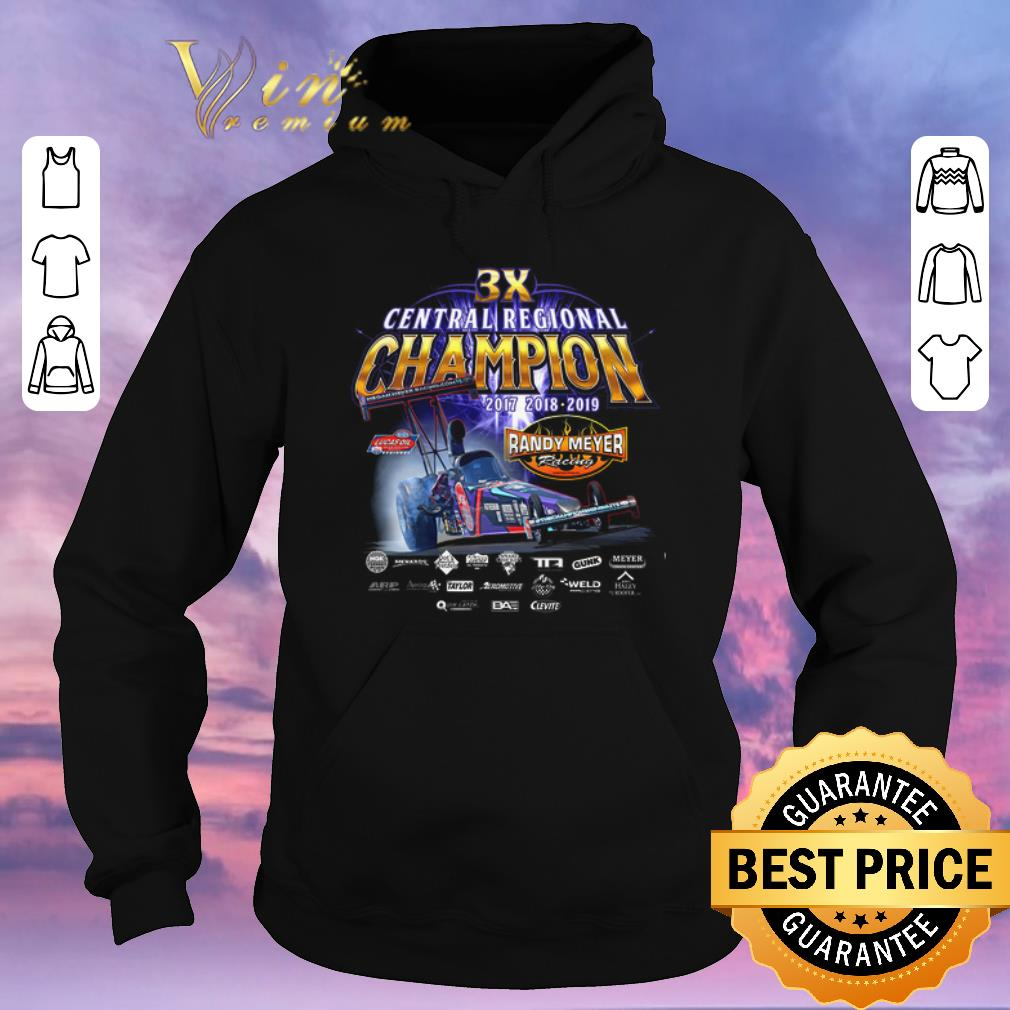 Awesome 3x Central Regional Champion 2017 2018 2019 Randy Meyer Racing shirt sweater 4 - Awesome 3x Central Regional Champion 2017 2018 2019 Randy Meyer Racing shirt sweater