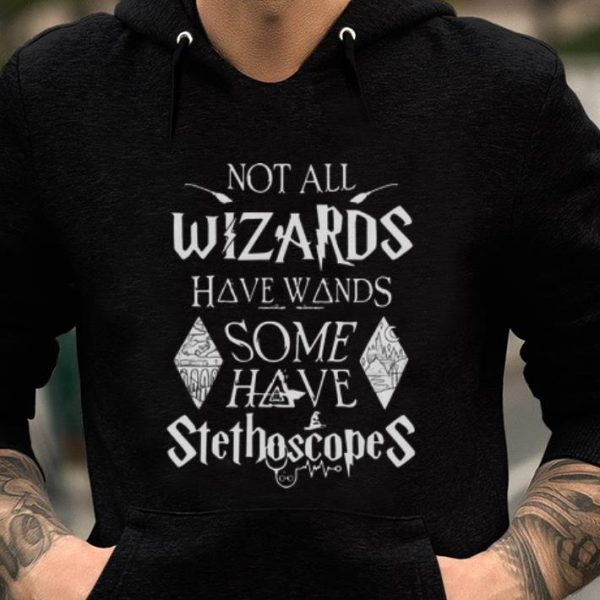 Awesome Harry Potter Not All Wizards Have Wands Some Have Stethoscopes shirt