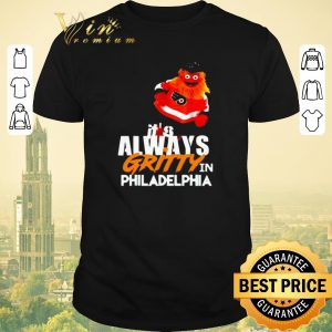 Awesome It's always Gritty in Philadelphia shirt sweater