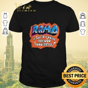 Awesome Ramo if art is a crime may god forgive me shirt sweater