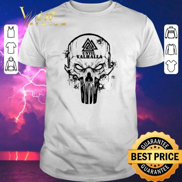 Awesome Viking Until Valhalla Skull shirt sweater