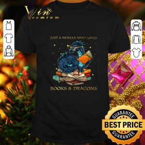 Best Just A Woman Who Loves Books & Dragons shirt