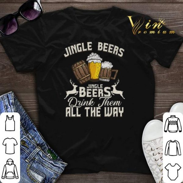 Christmas Jingle Beers Jingle Beers drink them all the way shirt sweater