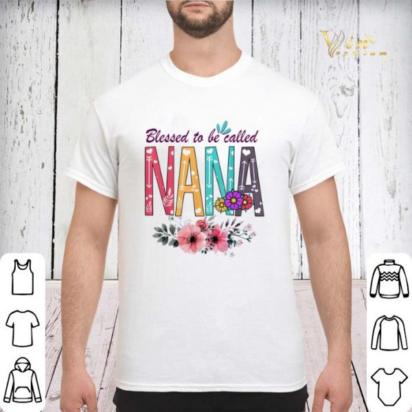 Floral Blessed To Be Called Nana Flowers shirt sweater