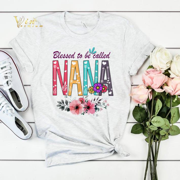 Floral Blessed To Be Called Nana Flowers shirt sweater 4 - Floral Blessed To Be Called Nana Flowers shirt sweater