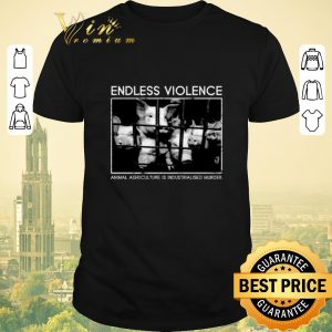 Funny Endless violence animal agriculture is industrialised murder shirt sweater