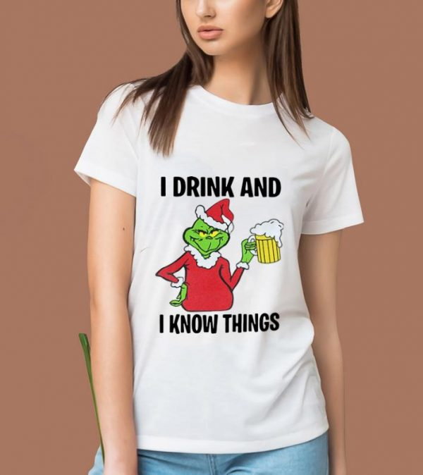Great Grinch I Drink And I Know Things Beer Lovers Christmas shirt