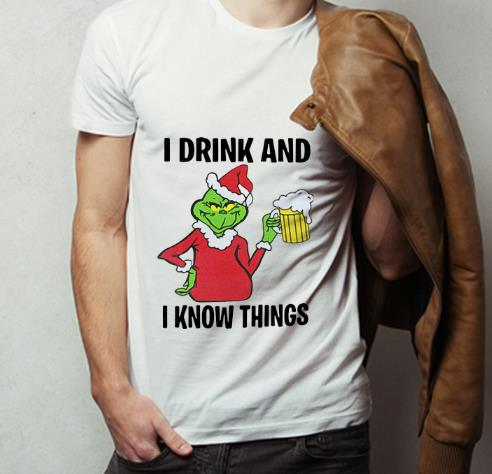 Great Grinch I Drink And I Know Things Beer Lovers Christmas shirt 4 - Great Grinch I Drink And I Know Things Beer Lovers Christmas shirt