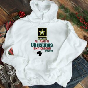 Great U.S.Army All I Want For Christmas Is My Son Home Army Mom shirt