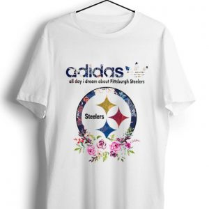 Hot Adidas all day I dream about Pittsburgh Steelers shirt