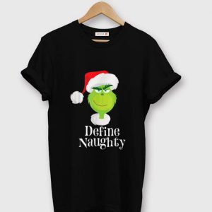 Hot The Grinch Define Naughty Grinch Merry Christmas shirt