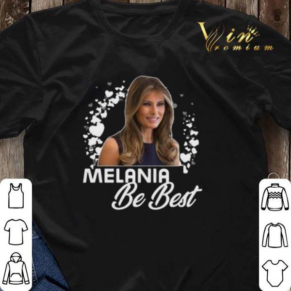 Melania Trump Be Best Melania shirt sweater