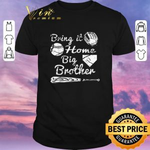 Nice Bring it home big brother baseball shirt sweater