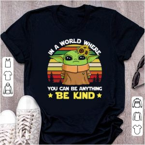 Official Baby Yoda in a world where you can be anything be kind vintage shirt