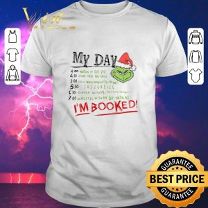 Original Christmas Grinch My Day I'm Booked shirt