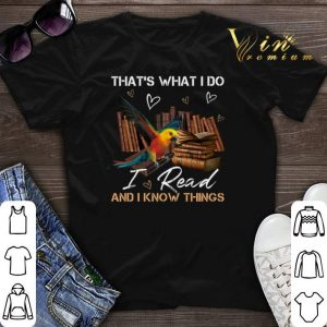 Parrot that's what i do i read and i know things shirt sweater