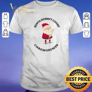 Premium Christmas Santa doesn't Count Chromosomes shirt