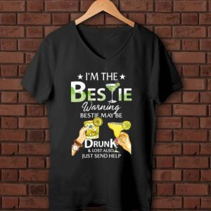Premium I'm The Bestie Warning Bestie May Be Drunk And Lost Also Just Send Help shirt