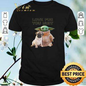 Pretty Baby Yoda Love Pug You Must Star Wars shirt sweater