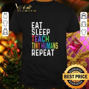 Pretty Eat sleep teach tiny humans repeat LGBT shirt