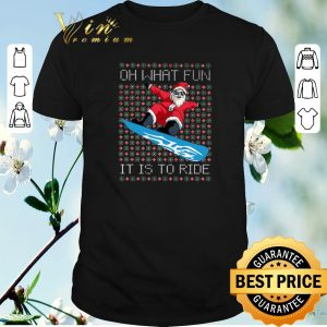 Santa Snowboard oh what fun it is to ride ugly Christmas shirt sweater
