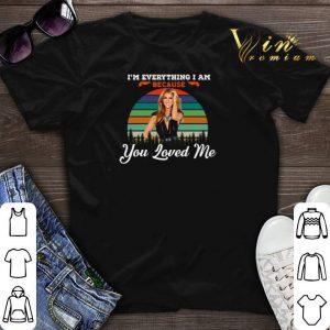 Vintage Celine Dion I'm Everything I Am Because You Loved Me shirt