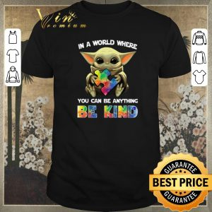 Funny Baby Yoda you can be anything be kind Autism Awareness Star Wars shirt sweater