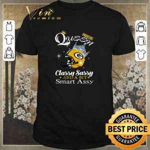 Funny Green Bay Packers Queen classy sassy and a bit smart assy shirt sweater