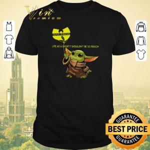 Nice Baby Yoda Wu Tang Clan life as a shorty shouldn't be so rough shirt sweater