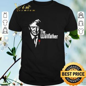 Nice Donald Trump The Wallfather shirt sweater
