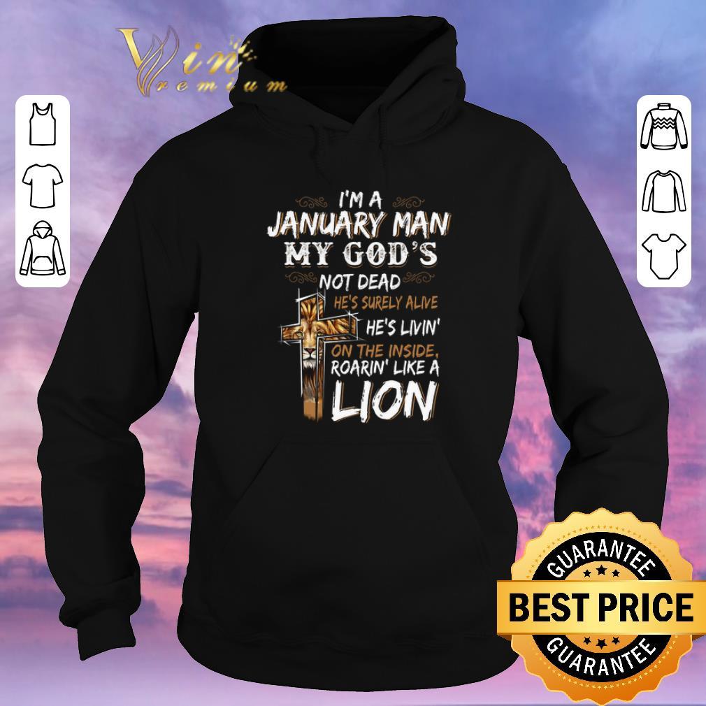 Original I m a january man my god s not dead roarin like a lion cross shirt sweater 4 - Original I'm a january man my god's not dead roarin' like a lion cross shirt sweater