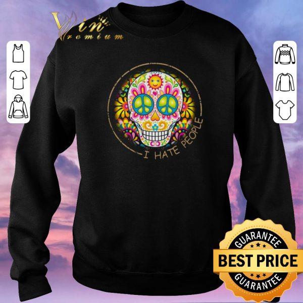 Original Sugar Skull I Hate People Peace Sign shirt sweater