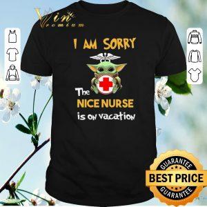 Premium Baby Yoda i am sorry the nice nurse is on vacation Star Wars shirt sweater