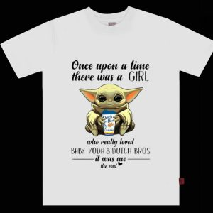 Premium Once Upon A Time There Was A Girl Who Really Loved Baby Yoda And Dutch Bros shirt