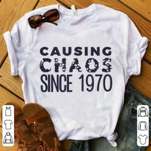 Top Causing Chaos Since 1970 50th Birthday shirt