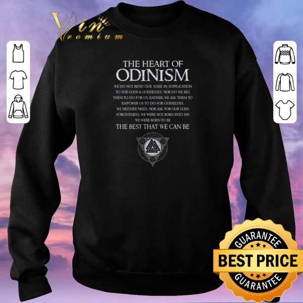 Top The heart of Odinism we do not bend our the best that we can be shirt sweater